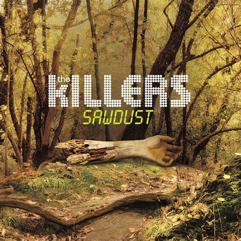 Sawdust by The Killers on Spotify