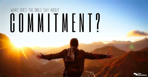 What does the Bible say about commitment? | GotQuestions