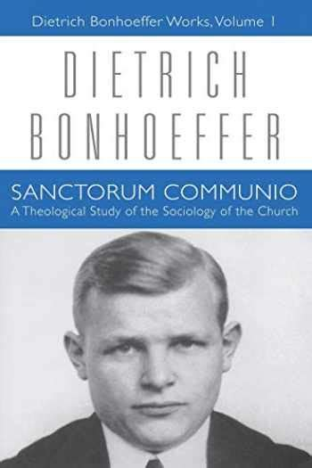 Sell, Buy or Rent Sanctorum Communio: A Theological Study