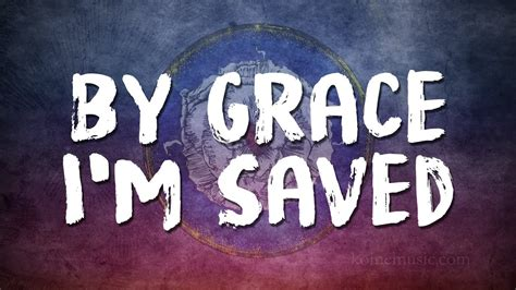 By Grace I'm Saved - YouTube